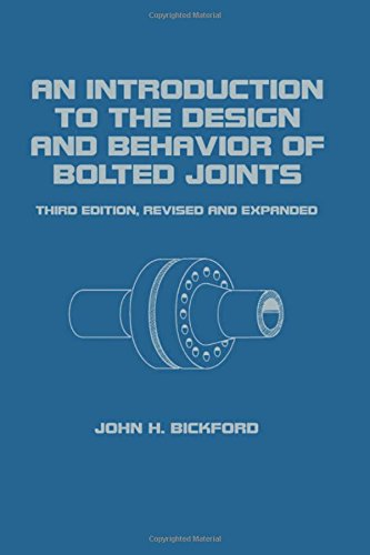 9780824792978: An Introduction to the Design and Behavior of Bolted Joints, Third Edition, Revised and Expanded (Mechanical Engineering)