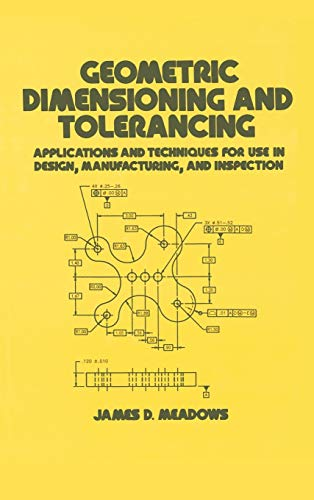 9780824793098: Geometric Dimensioning and Tolerancing: Applications and Techniques for Use in Design: Manufacturing, and Inspection (Mechanical Engineering)
