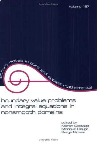 Boundary Value Problems and Integral Equations in Nonsmooth Domains (Lecture Notes in Pure and Ap...
