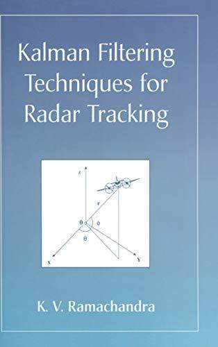 9780824793227: Kalman Filtering Techniques for Radar Tracking (Pure & Applied Mathematics)