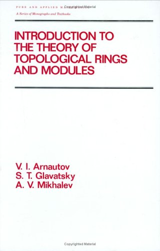 9780824793234: Introduction to the Theory of Topological Rings and Modules (Chapman & Hall/CRC Pure and Applied Mathematics)