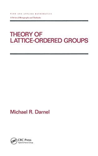 9780824793265: Theory of Lattice-Ordered Groups (Chapman & Hall/CRC Pure and Applied Mathematics)