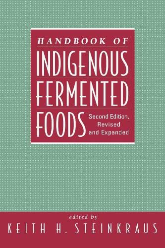 9780824793524: Handbook of Indigenous Fermented Foods, Second Edition, Revised and Expanded (Food Science and Technology)