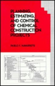 9780824793593: Planning, Estimating and Control of Chemical Construction Projects (Cost Engineering)