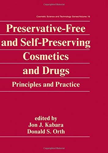 9780824793661: Preservative-Free and Self-Preserving Cosmetics and Drugs: Principles and Practices (Cosmetic Science and Technology)