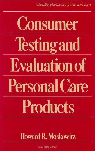 9780824793678: Consumer Testing and Evaluation of Personal Care Products (Cosmetic Science and Technology)