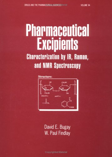 9780824793739: Pharmaceutical Excipients: Characterization by IR, Rahman, and NMR Spectroscopy (Drugs and the Pharmaceutical Sciences)