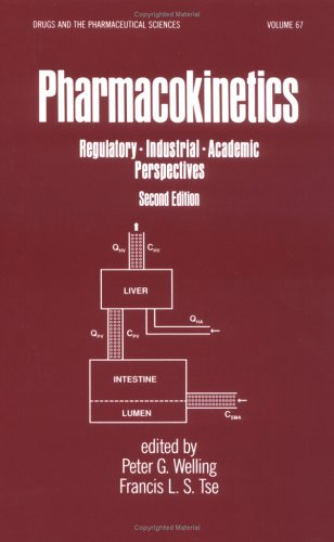 Pharmacokinetics: Regulatory-Industrial-Academic Perspectives, Second Edition (Drugs and the Phar...