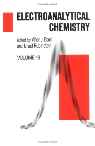 Electroanalytical Chemistry: A Series of Advances: Vol 19: Bard, Allen J. (Editor)/ Rubinstein, ...