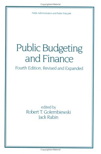 9780824793890: Public Budgeting and Finance, Fourth Edition, (Public Administration and Public Policy)