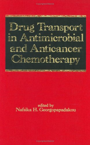 9780824793999: Drug Transport in Antimicrobial and Anticancer Chemotherapy (Infectious Disease and Therapy)