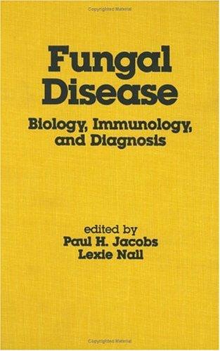 Fungal Disease: Biology, Immuno Logy And Diagnosis (Basic & Clinical Dermatology)