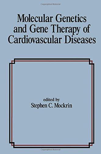 Molecular Genetics and Gene Therapy of Cardiovascular Diseases (Hardback): S. C. Mockrin