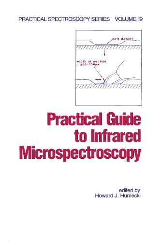 9780824794491: Practical Guide to Infrared Microspectroscopy (Practical Spectroscopy)