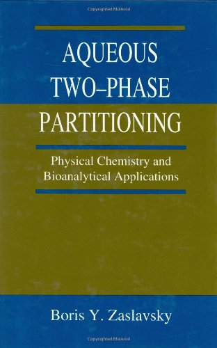 9780824794613: Aqueous Two-Phase Partitioning: Physical Chemistry and Bioanalytical Applications