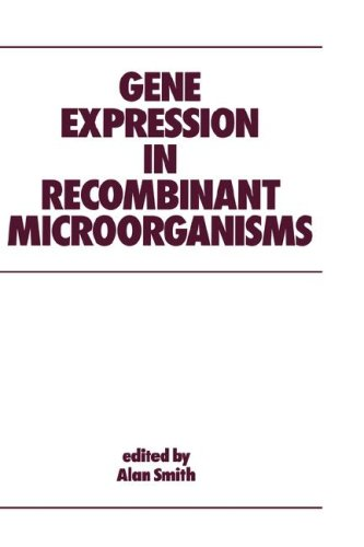 Gene Expression in Recombinant Microorganisms: Smith, Alan