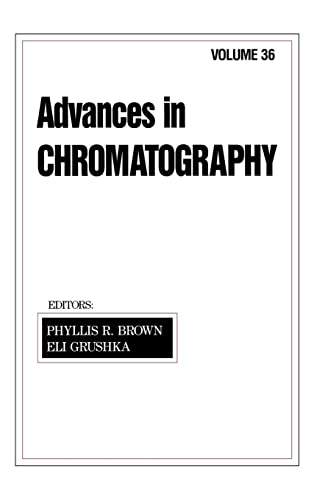 Advances in Chromatography: Volume 36: Brown, Richard E.