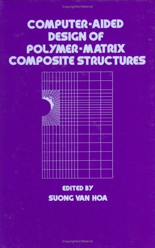 9780824795580: Computer-Aided Design of Polymer-Matrix Composite Structures (Mechanical Engineering)