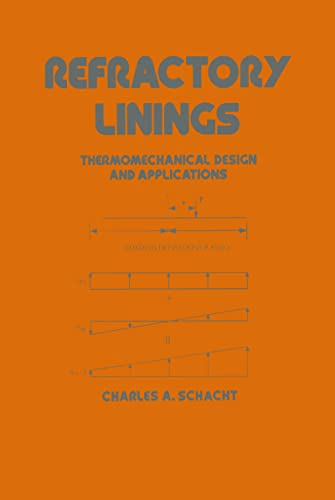 9780824795603: Refractory Linings: ThermoMechanical Design and Applications (Mechanical Engineering)