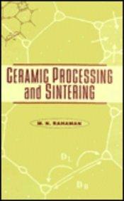 9780824795733: Ceramic Processing And Sintering (Materials Engineering)