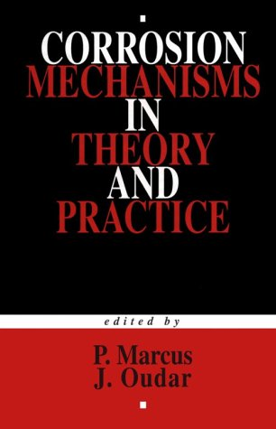 9780824795924: Corrosion Mechanisms in Theory and Practice (Corrosion Technology)