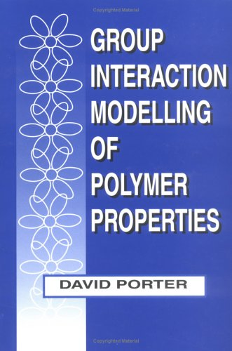 Group Interaction Modelling of Polymer Properties (0824795997) by David Porter
