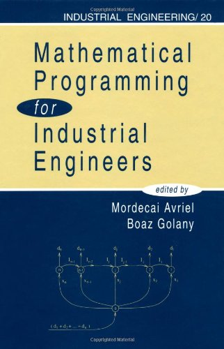 9780824796204: Mathematical Programming for Industrial Engineers (Industrial Engineering: A Series of Reference Books and Textboo)