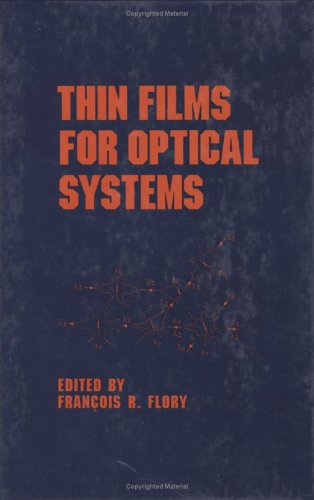 9780824796334: Thin Films for Optical Systems (Optical Science and Engineering)