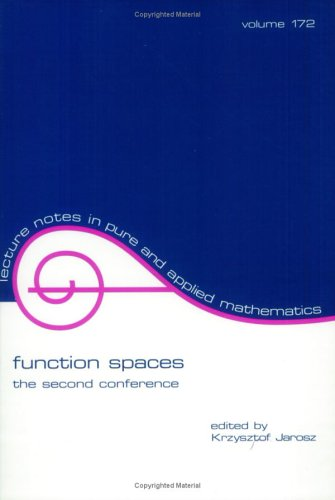 Function Spaces: The Second Conference (Lecture No Tes In Pure & Applied Mathematics)