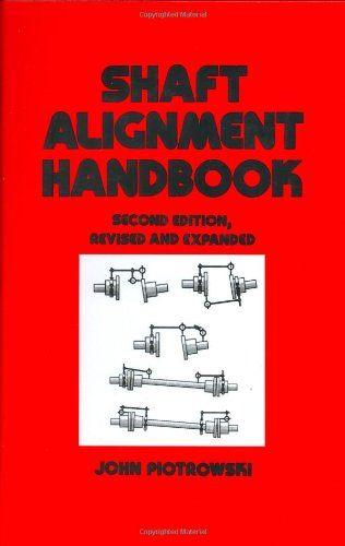 Shaft Alignment Handbook, Second Edition (Mechanical Engineering): John Piotrowski