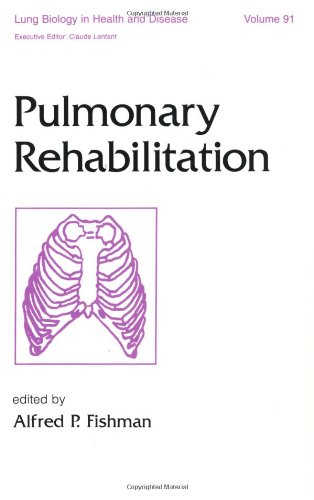 9780824796730: Pulmonary Rehabilitation (Lung Biology in Health and Disease)