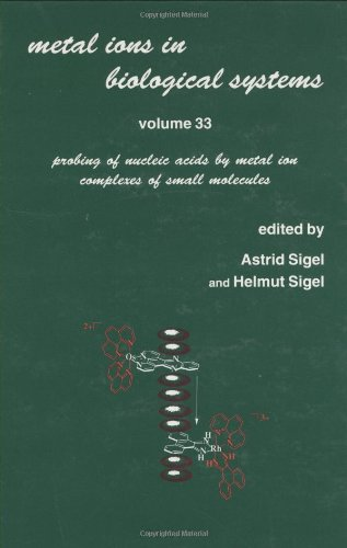 Probing of Nucleic Acids by Metal Ions Complexes of Small Molecules.: Sigel, Astrid ; Sigel, Helmut...