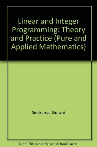 9780824796952: Linear and Integer Programming: Theory and Practice (Pure and Applied Mathematics)