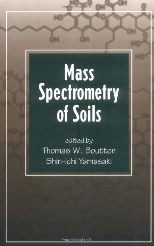 Mass Spectrometry of Soils (Books in Soils, Plants, and the Environment)