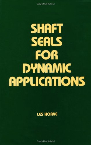 9780824797164: Shaft Seals for Dynamic Applications (Mechanical Engineering)