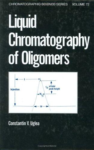 9780824797201: Liquid Chromatography of Oligomers (Chromatographic Science Series)