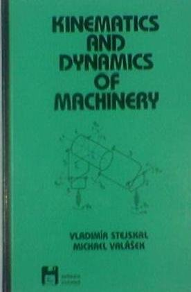 9780824797317: Kinematics and Dynamics of Machinery (Mechanical Engineering)