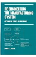 9780824797478: Re-Engineering the Manufacturing System: Applying The Theory of Constraints (Manufacturing Engineering and Materials Processing Series, Vol. 47)