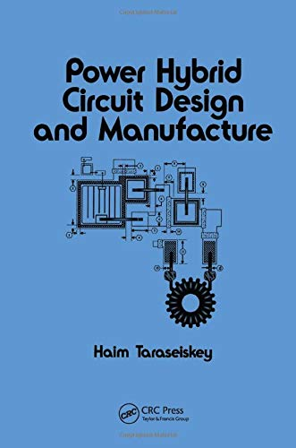 9780824797492: Power Hybrid Circuit Design & Manufacture (Electrical and Computer Engineering)
