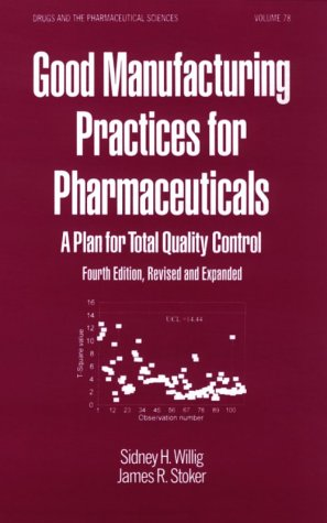 9780824797706: Good Manufacturing Practices for Pharmaceuticals: A Plan for Total Quality Control (Drugs and the Pharmaceutical Sciences Series, Vol 78)