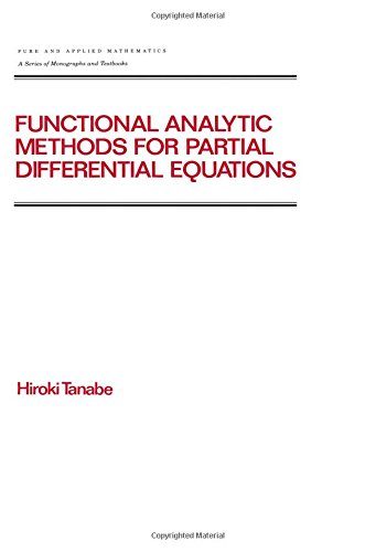 9780824797744: Functional Analytic Methods for Partial Differential Equations (Chapman & Hall/CRC Pure and Applied Mathematics)