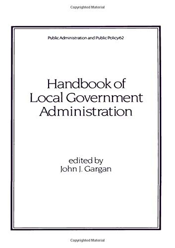 Handbook of Local Government Administration (Hardback): John J. Gargan