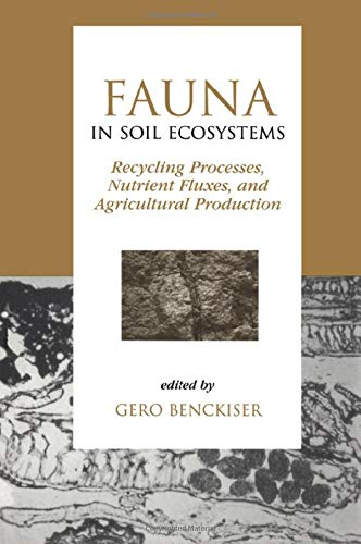 Fauna in Soil Ecosystems: Recycling Processes Nutrient Fluxe s and Agricultural Production