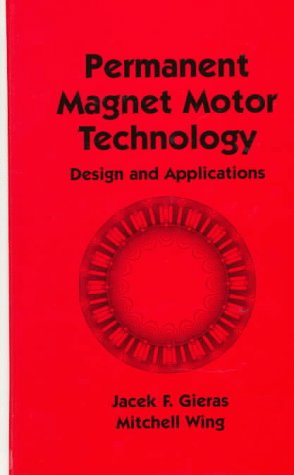 9780824797942: Permanent Magnet Motor Technology: Design and Applications (Electrical Engineering and Electronics Series, Vol 99)