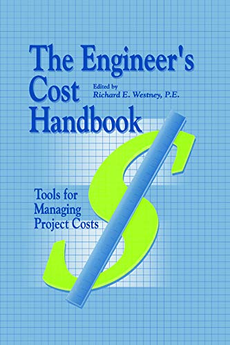 9780824797966: The Engineer's Cost Handbook: Tools for Managing Project Costs