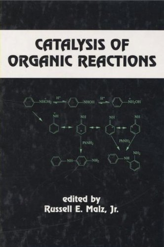 Catalysis of Organic Reactions (Chemical Industries): Malz, Russell E., Jr. (Editor)/ Conference on...