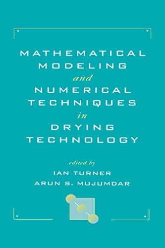 Mathematical Modeling and Numerical Techniques in Drying Technology