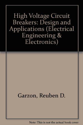 9780824798215: High Voltage Circuit Breakers: Design and Applications (Electrical Engineering and Electronics, Vol 100)