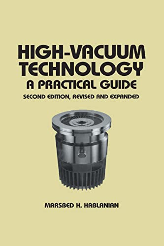9780824798345: High-Vacuum Technology: A Practical Guide, Second Edition: 111 (Mechanical Engineering)