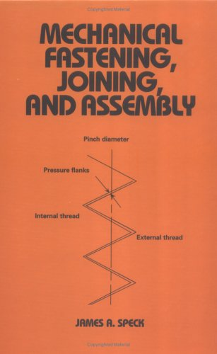 Mechanical Fastening, Joining, and Assembly: Speck, James A.